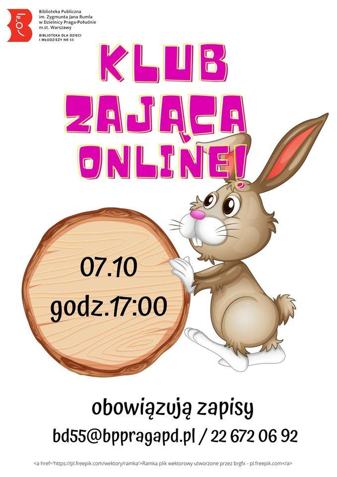 Klub Zająca online! Pierwsze spotkanie - 7 października o godz. 17.00. Obowiązują zapisy bd55@bppragapd.pl lub tel. 22 627 06 92