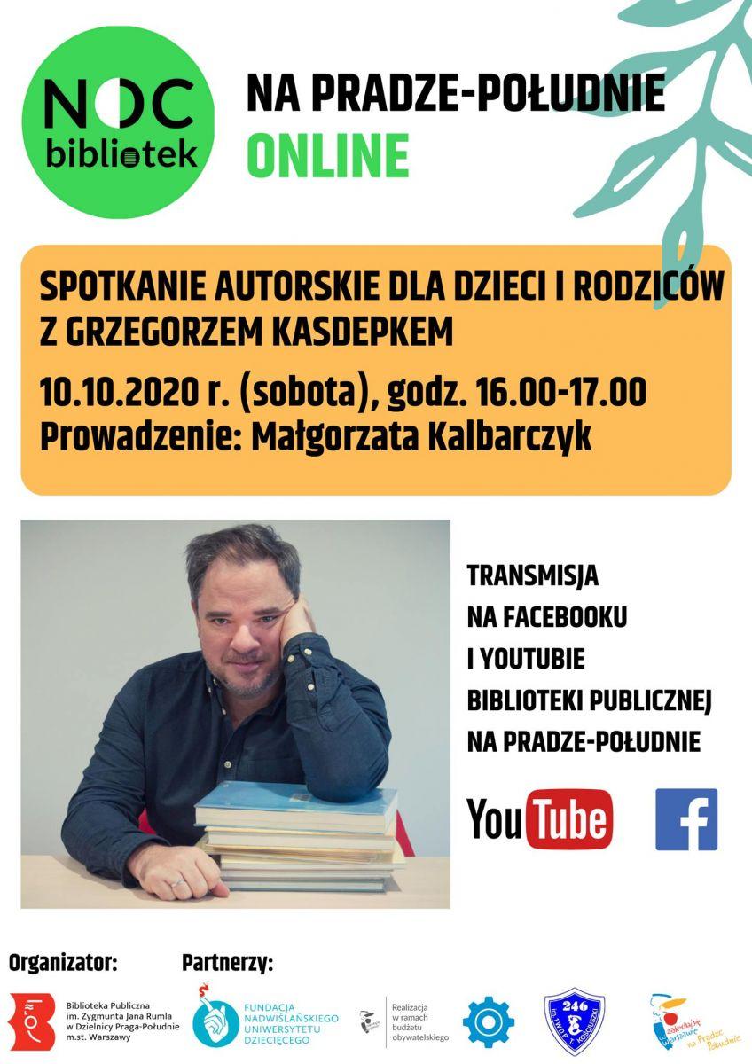 Plakat promujący spotkanie z Grzegorzem Kasdepkem w ramach Nocy Bibliotek na Pradze-Południe online. Transmisja w dniu 10.10.2020 r. w godzinach 16.00-17.00 na kanale YouTube oraz Facebooku Biblioteki.