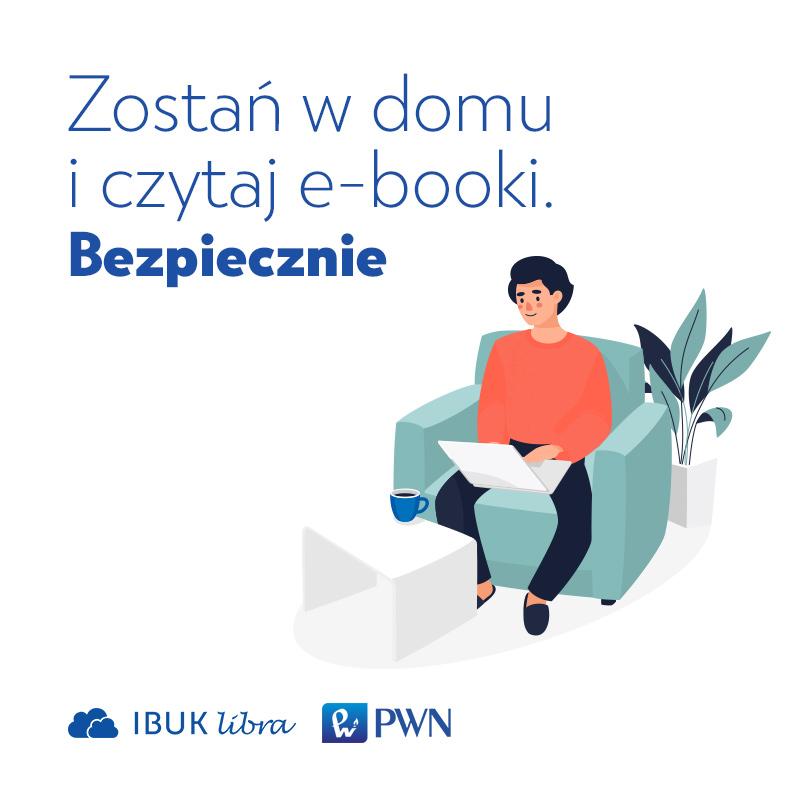 Zostań w domu i czytaj e-booki. IBUK libra, PWN