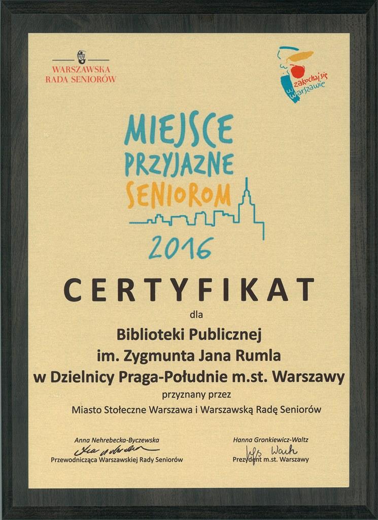 Certyfikat Miejsca Przyjaznego Seniorom dla  Bib lioteki Publiczn ej im. Zygmunta J ana Rumla  w Dzielnicy Praga - Południe m.st. Warszawy