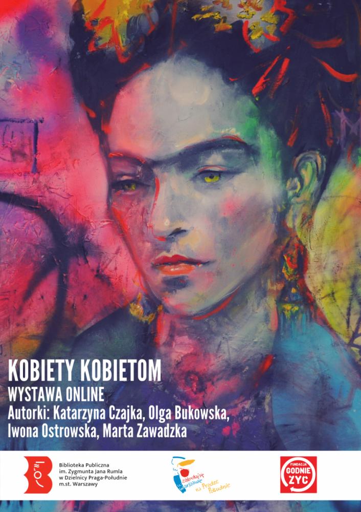 """Wystawa online """"Kobiety kobietom"""". Autorki Katarzyna Czajka, Iwona Ostrowska, Marta Zawadzka. Link do wystawy: https://issuu.com/bppragapoludnie/docs/wystawa"""