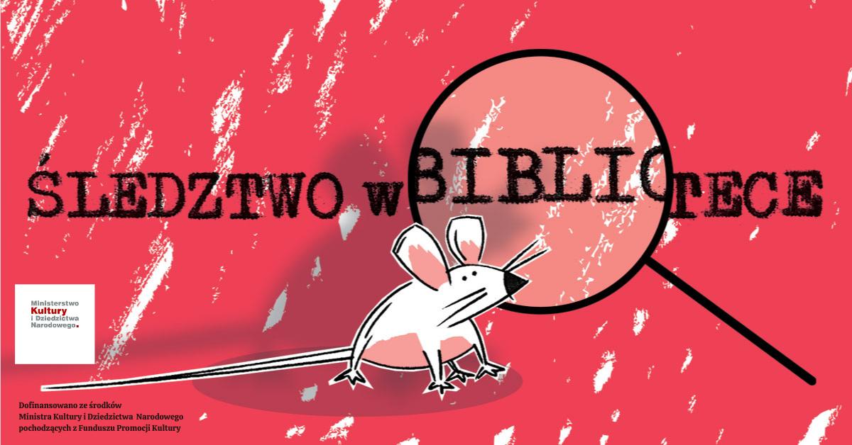 """Grafika promująca najnowszy projekt Biblioteki """"Śledztwo w bibliotece - wirtualny escape room"""""""