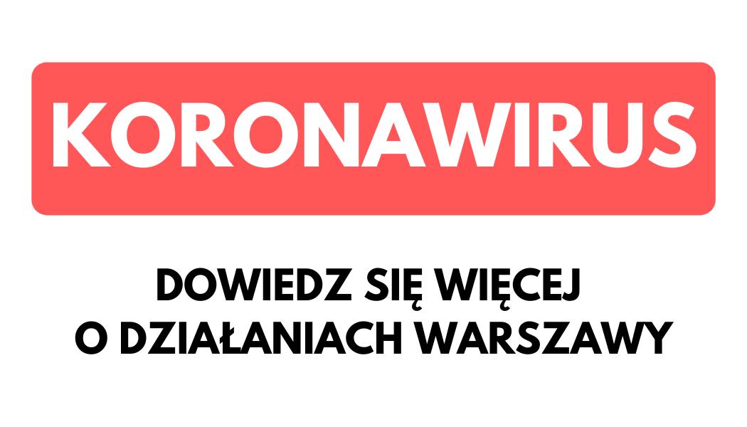 Koronawirus - dowiedz się więcej o działaniach Warszawy