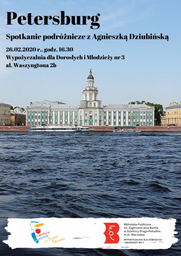 Petersburg. Spotkanie podróznicze z Agnieszką Dzibińską. 26.02.2020 r. godz. 16:30. Wypożyczalnia nr 3, Al. Waszyngtona 2b