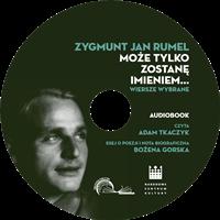 """Okładka audiobooka """"Zygmunt Jan Rumel  Może tylko zostanę imieniem..."""""""