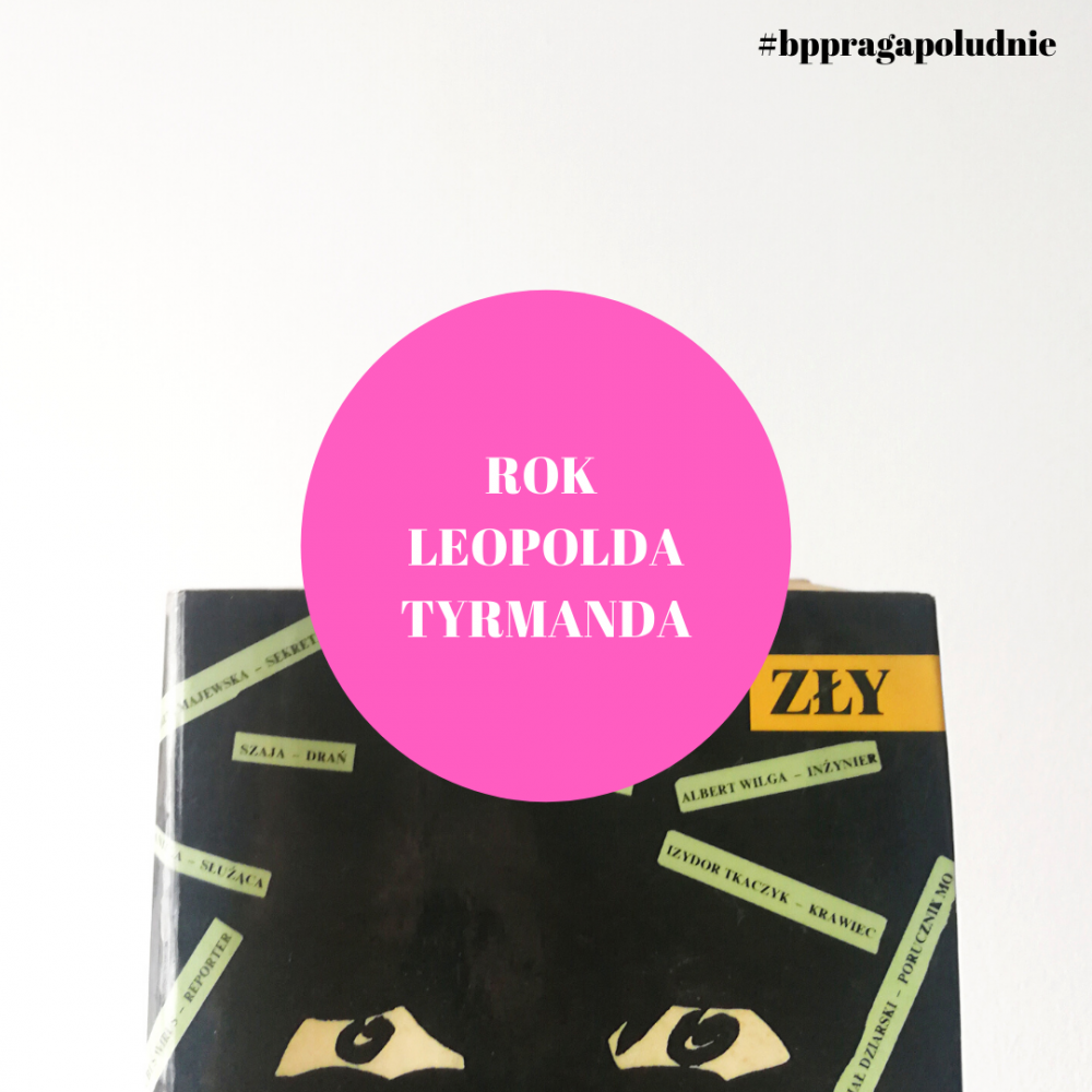"""Książka """"Zły"""" oraz napis """"Rok Leopolda Tyrmanda"""""""